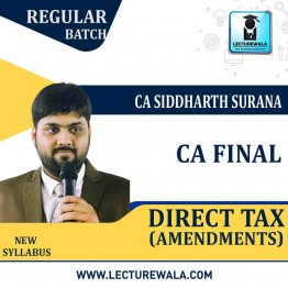 CA Final Direct Tax Regular Course (Amendments) : Video Lecture + Study Material By CA Siddharth Surana (For MAY 2021 TO NOV.2021)
