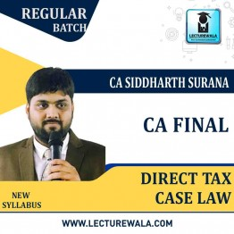 CA Final Direct Tax Case Law : Video Lecture + Study Material By CA Siddharth Surana (For MAY 2021 TO NOV.2021)