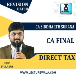 CA Final Direct Tax Revision  Course : Video Lecture + Study Material By CA Siddharth Surana (For  Nov. 2020)