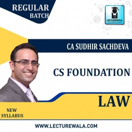 CS Foundation Law Regular Course New Syllabus : Video Lecture + Study Material By CA Sudhir Sachdeva (For Dec. 2020 & June 2021)
