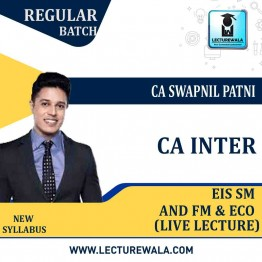 CA Inter EIS-SM And FM-ECO  Regular Course Combo : Video Lecture + Study Material By CA Swapnil Patni (For May 2021 & Nov. 2021)