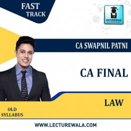 CA Final Law Crash Course Old Syllabus : Video Lecture + Study Material By CA Swapnil Patni (For May 2021 & Nov. 2021)