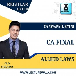 CA Final Group-1 Allied Laws Old Syllabus Regular Course By CA Swapnil Patni (For May 2021 & Nov. 2021)