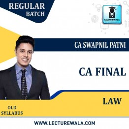 CA Final Law Old Syllabus Regular Course New Recording : Video Lecture + Study Material By CA Swapnil Patni (For Nov. 2020 & May 2021)