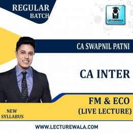 CA Inter FM-ECO For Finance Online Live Blended Batch Regular Course : Video Lecture + Study Material By CA Swapnil Patni (For Nov. 2021)