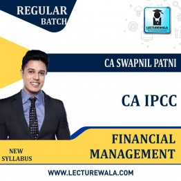 CA IPCC FM Only Regular Course : Video Lecture + Study Material By CA Swapnil Patni (For May 2021 & Nov. 2021)