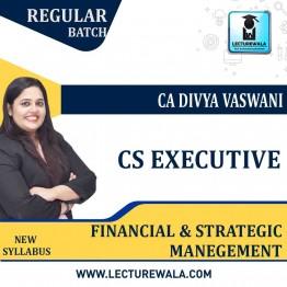 CS Executive Financial and Strategic Management New Syllabus Regular Course : Video Lecture + Study Material By CA Divya Vaswani (June / Dec. 2021)