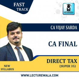 CA Final Direct Tax  New & Old Syllabus Super 35 Crash Course : Video Lecture + Study Material By CA Vijay Sarda For (May/Nov. 2021)