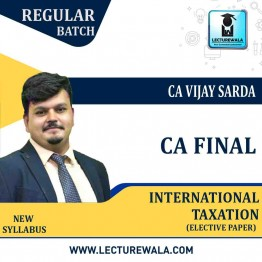 CA Final International Taxation (6C Elective Paper) Regular Course : Video Lecture + Study Material By CA Vijay Sarda For (May & Nov. 2021)