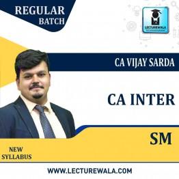 CA Inter SM  New Syllabus Regular Course : Video Lecture + Study Material By CA Vijay Sarda For (Nov. 2021 & May/ Nov. 2022)