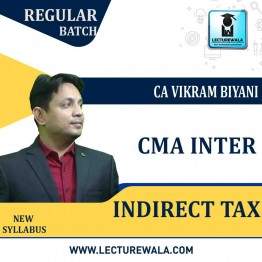 CMA Inter Indirect Tax Regular Course : Video Lecture + Study Material by CA Vikram Biyani (For Dec. 2020 & June 2021 Onwards)