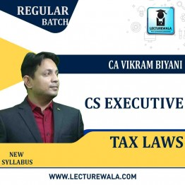 CS Executive Tax Laws Regular Course : Video Lecture + Study Material By CA Vikram Biyani (For Dec. 2020 & Onwards)