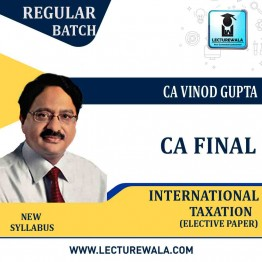CA Final International Taxation (Paper 7+6C) (Elective Paper) Regular Course : Video Lecture + Study Material By CA Vinod Gupta For ( MAY 2021 TO NOV.2021)