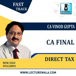 CA Final Direct Tax Crash Course Revision Batch Pre Booking : Video Lecture + Study Material By CA Vinod Gupta (MAY 2021 TO NOV.2021)