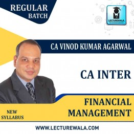 CA Inter Financial Management Regular course : Video Lecture + Study Material By CA Vinod Kumar Agarwal (For Nov. 2020 & Onwards)