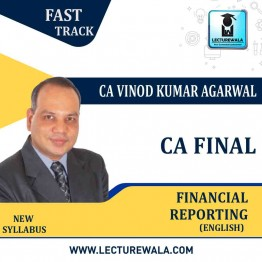 CA Final FR New Syllabus  Revision Batch In English : Video Lecture + Study Material By CA Vinod Kumar Agarwal (For May 2021 & Nov. 2021)