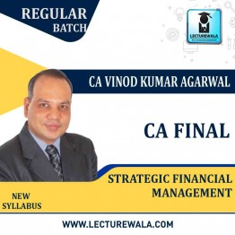 CA Final SFM New Syllabus Regular Course : Video Lecture + Study Material By CA Vinod Kumar Agarwal (For May 2021 & Nov. 2021)