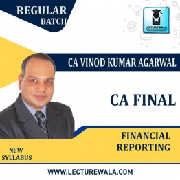 CA Final FR New Syllabus Regular Batch In English : Video Lecture + Study Material By CA Vinod Kumar Agarwal (For May 2021 & Nov. 2021)
