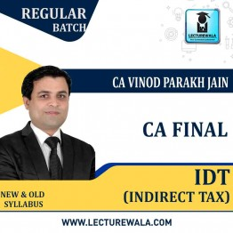 CA Final IDT New & Old Syllabus Regular Course : Video Lecture + Study Material By CA Vinod Parakh Jain (For Nov. 2020 & May 2021)