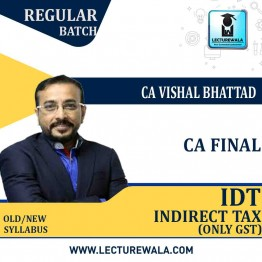 CA Final IDT (GST Only) Regular Course : Video Lecture + Study Material By CA Vishal Bhattad (For May 2021 & Nov. 2021)
