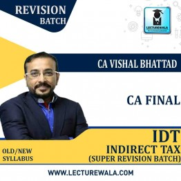 CA Final IDT Revision Booster : Video Lecture + Study Material By CA Vishal Bhattad (For Nov. 2021)
