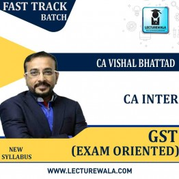 CA Inter GST Exam Oriented Crash Course : Video Lecture + Study Material By CA Vishal Bhattad (For JAN/FEB. 2021 OPT OUT)
