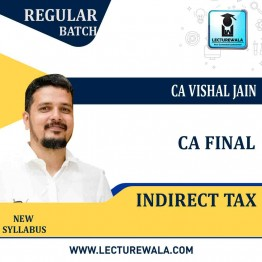 CA Final Indirect Tax Regular Course : Video Lecture + Study Material by CA Vishal Jain (For Nov 2021 & May 2022)