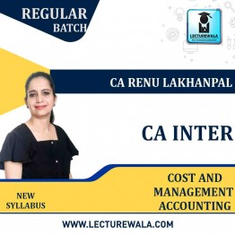 CA Inter Cost & Management Accounting  New Syllabus : Video Lecture + Study Material by CA Renu Lakhanpal  (For May 2021 & Nov. 2021)