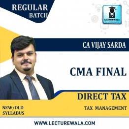CMA Final Direct Tax & Int. Taxation (Paper - 16) Regular Course : Video Lecture + Study Material By CA Vijay Sarda (For June 2021 & Dec 2021 )