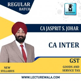 CA Inter GST Only Regular Course : Video Lecture + Study Material By CA Jassprit Johar (For Nov. 2020 & Onwards)