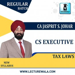 CS Executive Tax Laws (Paper - 4) Regular Course : Video Lecture + Study Material By CA Jassprit S Johar (For June 2021 & Dec. 2021)