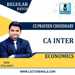 CA Inter Economics Regular Course : Video Lecture + Study Material By CS Praveen Choudhary (For Nov. 2020 & On wards)