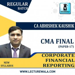 CMA Final Corporate Financial Reporting Regular Course : Video Lecture + Study Material By CA Abhishek Kaushik (For Dec. 2021 & June 2021)