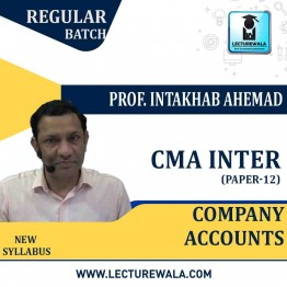 CMA Inter Company Accounts Regular Course : Video Lecture + Study Material By Prof. Intakhab Ahemad (For Dec. 2020 & June 2021)