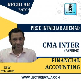 CMA Inter Financial Accounting Regular Course : Video Lecture + Study Material By Prof. Intakhab Ahemad (For Dec. 2020 & June 2021)