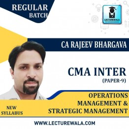 CMA Inter Operations Management & Strategic Management Regular Course : Video Lecture + Study Material By CA Rajeev Bhargav (For Dec. 2020 & June 2021)