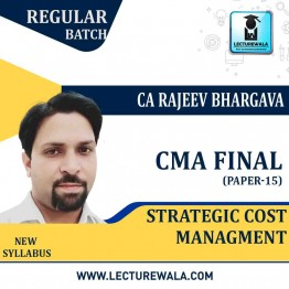 CMA Final Strategic Cost Management Regular Course : Video Lecture + Study Material By CA Rajeev Bhargav (For Dec. 2021 & June 2021)
