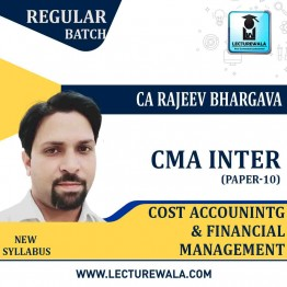 CMA Inter Cost Accounting & Financial Management Regular Course : Video Lecture + Study Material By CA Rajeev Bhargav (For Dec. 2020 & June 2021)