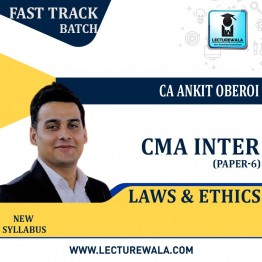 CMA Inter Law & Ethics Fast Track (Pre-Booking) Course : Video Lecture + Study Material By CA Ankit Oberoi (For Dec.2021)