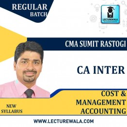 CA Inter Cost & Management Accounting Regular Course : Video Lecture + Study Material By CMA Sumit Rastogi (For Nov. 2020 & May 2021)