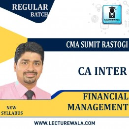 CA Inter Financial Management Regular Course : Video Lecture + Study Material By CMA Sumit Rastogi (For Nov. 2020 & May 2021)