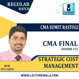 CMA Final Strategic Cost Management Regular Course : Video Lecture + Study Material By CMA Sumit Rastogi (For Dec. 2021 & June 2021)