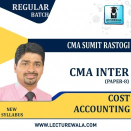 CMA Inter Cost Accounting Regular Course : Video Lecture + Study Material By CMA Sumit Rastogi (For   June 2021 & Dec. 2021)