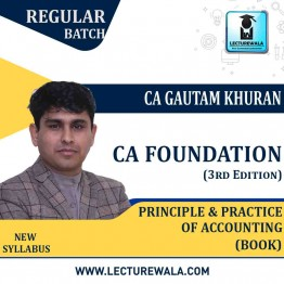 CA Foundation Principle And Practices Of Accounting (3rd Edition) : Study Material By CA Gautam Khurana (For Nov. 2020)