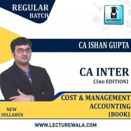CA Inter Cost And Management Accounting (3rd Edition) : Study Material By CA Ishan Gupta (For Nov. 2020)