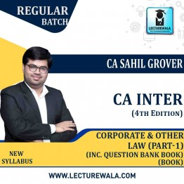 CA Inter Group-1 Corporate And Other Law Part-1 (Inc. Question Bank Book)  (4th Edition) : Study Material By CA Sahil Grover (For Nov. 2020)