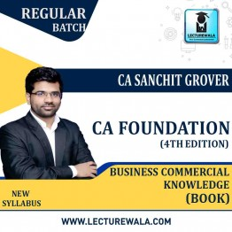 CA Foundation Business Commercial Knowlegde (4th Edition) : Study Material By CA Sanchit Grover (For Nov. 2020)