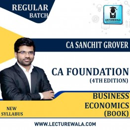 CA Foundation Business Economics (4th Edition) : Study Material By CA Sanchit Grover (For Nov. 2020)