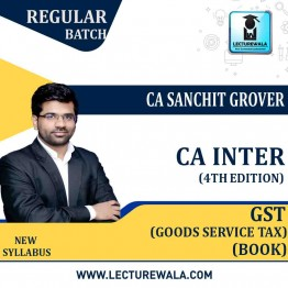 CA Inter Group-1 Goods And Service Tax (4th Edition) : Study Material By CA Sanchit Grover (For Nov. 2020)