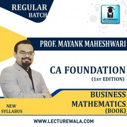CA Foundation Business Mathematics (1st Edition) : Study Material By Mayank Maheshwari (For Nov. 2020)